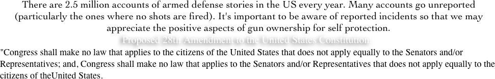 There are 2.5 million accounts of armed defense stories in the US every year. Many accounts go unreported (particularly the ones where no shots are fired). It's important to be aware of reported incidents so that we may appreciate the positive aspects of gun ownership for self protection.